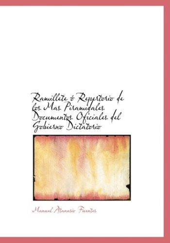 Ramillete A³ Repertorio de los Mas Piramidales Documentos Oficiales del Gobierno Dictatorio (Large Print Edition)  [Fuentes, Manuel Atanasio] (Tapa Blanda)
