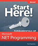 img - for Start Here! Fundamentals of Microsoft .NET Programming book / textbook / text book