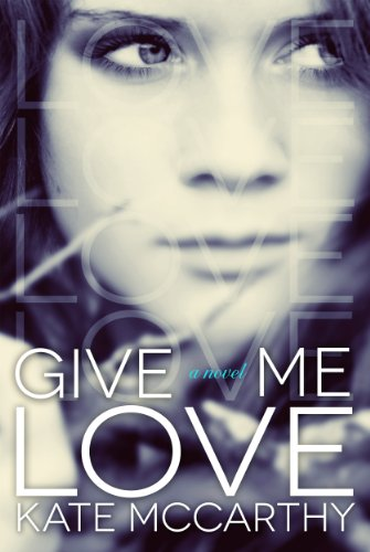 Give Me Love (Give Me # 1) by Kate McCarthy
