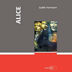 Alice | [Judith Hermann]