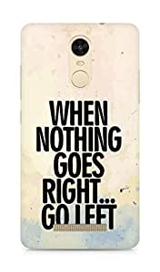 AMEZ when nothing goes right go left Back Cover For Xiaomi Redmi Note 3