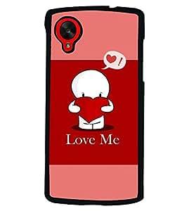 PRINTVISA Love Me Premium Metallic Insert Back Case Cover for LG Nexus 5 - D5700