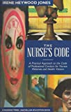 The Nurse's Code: A Practical Approach to the Code of Professional Conduct (