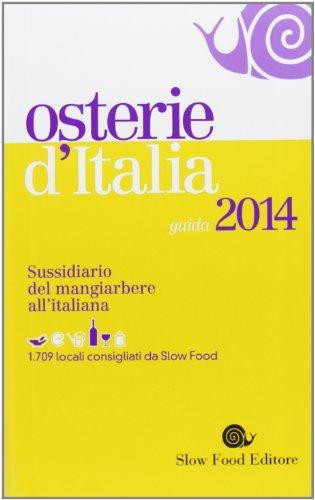 Osterie d'Italia 2014. Sussidiario del mangiarbere all'italiana