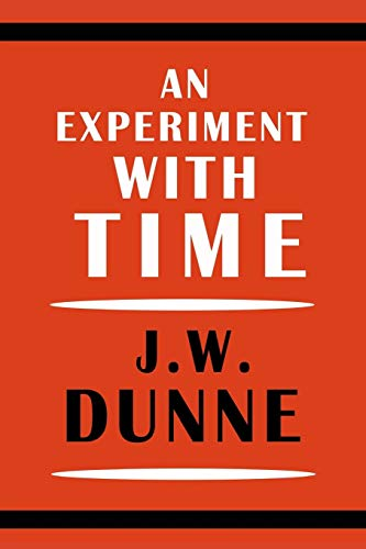 An Experiment with Time [Dunne, J. W.] (Tapa Blanda)