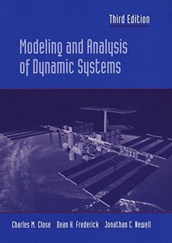 Modeling and Analysis of Dynamic Systems, by Charles M. Close, Dean K. Frederick, Jonathan C. Newell