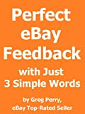 3 Awesome Words that Turn Any Buyer's Anger into 5-Star Positive eBay Feedback
