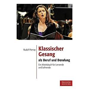 Klassischer Gesang als Beruf und Berufung: Ein Arbeitsbuch für Lernende und Lehrende