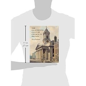 The Eighteenth-Century Church in Britain (The Paul Mellon Centre for Studies in British Art)