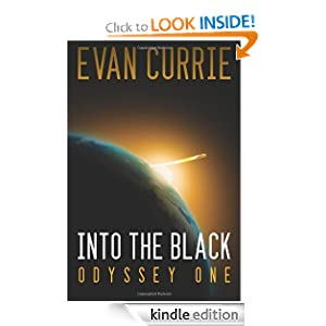 Kindle Book Bargain: Into the Black: Odyssey One [Remastered Edition], by Evan Currie. Publisher: 47North; Remastered edition (March 27, 2012)