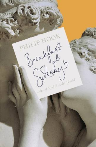Breakfast at Sotheby's: An A-Z of the Art World