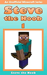 MINECRAFT: Steve the Noob 1 (An Unoff…