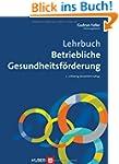 Lehrbuch Betriebliche Gesundheitsf�rd...
