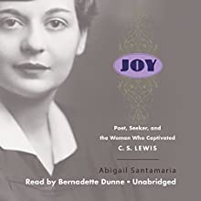 Joy: Poet, Seeker, and the Woman Who Captivated C. S. Lewis (       UNABRIDGED) by Abigail Santamaria Narrated by Bernadette Dunne