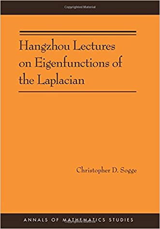 Hangzhou Lectures on Eigenfunctions of the Laplacian (AM-188) (Annals of Mathematics Studies) written by Christopher D. Sogge