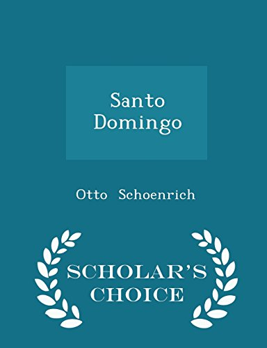 Santo Domingo - Scholar's Choice Edition