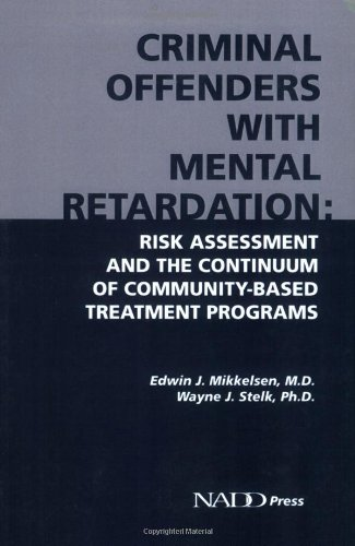 Criminal Offenders with Mental Retardation: Risk Assessment and the Continuum of Community-Based Treatment Programs