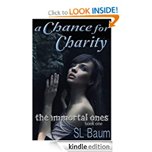 A Chance for Charity (The Immortal Ones - A Paranormal Romance)
