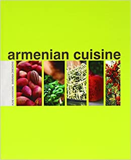 Armenian cuisine kamakian aline drieskens barbara for Armenian cuisine cookbook