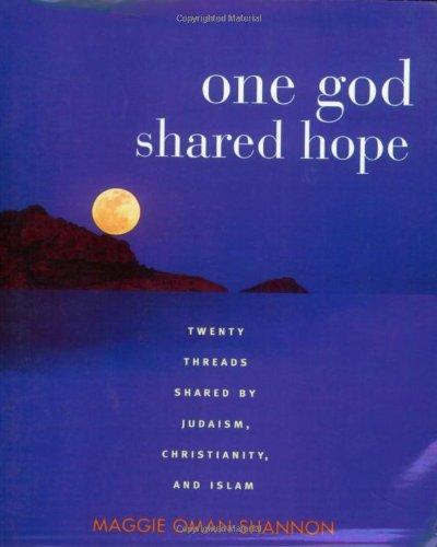 One God Shared Hope: Twenty Threads Shared by Judaism, Christianity, and Islam
