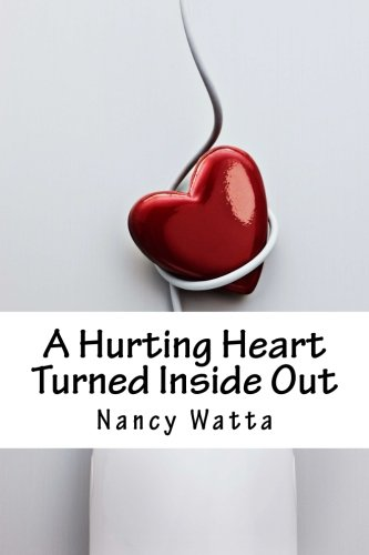 A Hurting Heart Turned Inside Out
