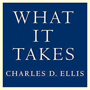 What It Takes: Seven Secrets of Success from the World's Greatest Professional Firms | [Charles D. Ellis]