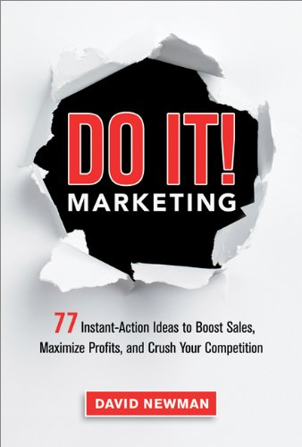 77 Instant-Action Ideas to Boost Sales, Maximize Profits, and Crush Your Competition - David Newman