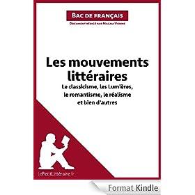 Les mouvements litt�raires - Le classicisme, les Lumi�res, le romantisme, le r�alisme et bien d'autres (Fiche de r�vision): R�ussir le bac de fran�ais
