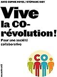 Vive la cor�volution ! Pour une soci�t� collaborative