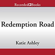 Redemption Road (       UNABRIDGED) by Katie Ashley Narrated by Jameson Adams, Eliza Grace, Gomez Pugh