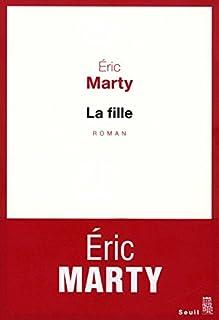 La fille, Marty, Éric