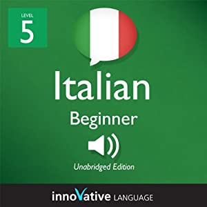 Learn Italian - Level 5: Upper Beginner Italian - Volume 1: Lessons 1-25 Audiobook