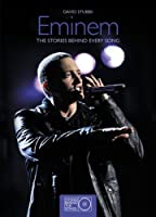 Eminem: The Stories Behind Every Song (Stories Behind the Songs)