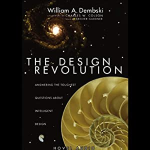 Design Revolution: Answering the Toughest Questions About Intelligent Design | [William Dembski]