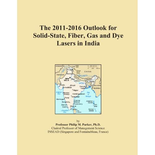 The 2010-2015 Outlook for Solid-State, Fiber, Gas and Dye Lasers in Asia Icon Group International
