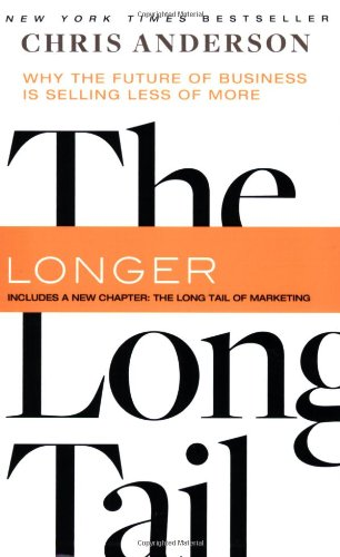 Long Tail, The, Revised and Updated Edition: Why the Future of Business is Selling Less of More