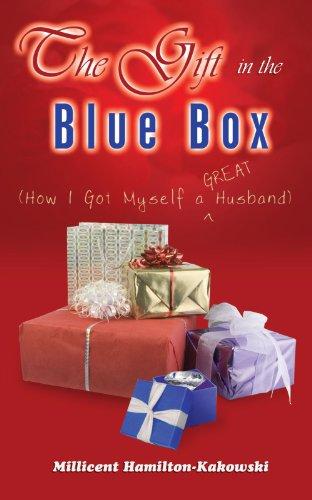 The Gift in the Blue Box: (How I Got Myself a GREAT Husband)
