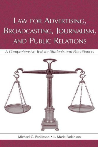 By Michael Parkinson - Law for Advertising, Broadcasting, Journalism, and Public Relations A Comprehensive Text for Students and Practitioners: 1st (first) Edition