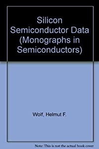 Silicon semiconductor data (International series of monographs on semiconductors) download ebook