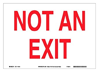 "Brady Red On White Color Sustainable Safety Sign, Legend ""Not An Exit"""