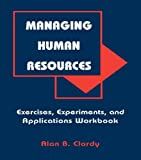 img - for Managing Human Resources: Exercises, Experiments, and Applications book / textbook / text book