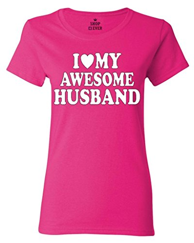 Shop4Ever I Love My Awesome Husband Women's T-Shirt Couples Shirts Large Heliconia Pink 0