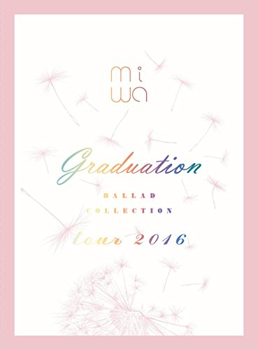 "miwa ""ballad collection"" tour 2016 〜graduation〜(完全生産限定盤) [DVD]"