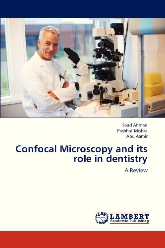 Confocal Microscopy And Its Role In Dentistry: A Review