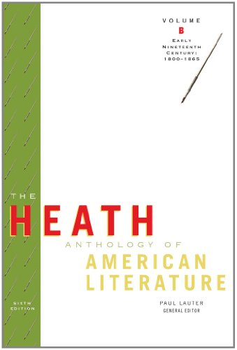 The Heath Anthology of American Literature: Volume B: Early Nineteenth Century: 1800-1865 (Heath Anthologies)