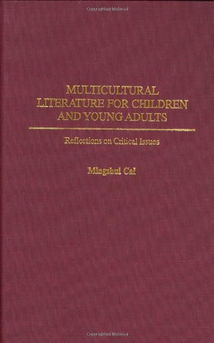 Multicultural Literature for Children and Young Adults: Reflections on Critical Issues (Contributions to the Study of World Literature)