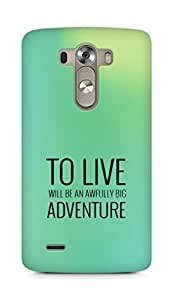AMEZ to live will be an awfully big adventure Back Cover For LG G3
