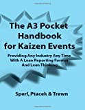 img - for The A3 Pocket Handbook for Kaizen Events - Providing Any Industry Any Time With A Lean Reporting Format and Lean Thinking book / textbook / text book