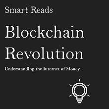 Blockchain Revolution: Understanding the Internet of Money Audiobook by  Smart Reads Narrated by Eddie Leonard Jr.