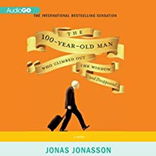 The 100-Year-Old Man Who Climbed Out the Window and Disappeared Audiobook by Jonas Jonasson Narrated by Steven Crossley